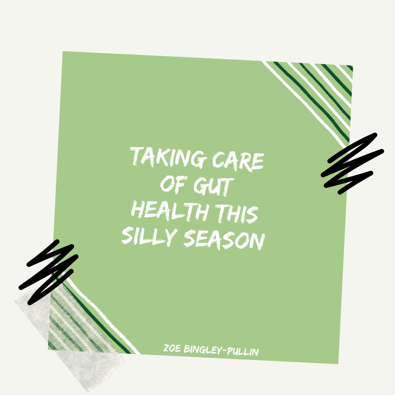 Taking care of gut health this silly season