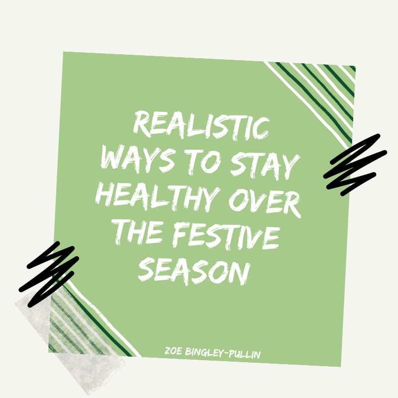 Realistic ways to stay healthy over the festive season