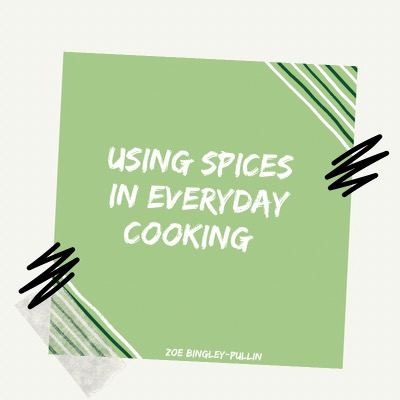 Using spices in everyday cooking